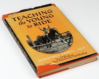 Teaching the Young to Ride by Margaret C.Self 1946