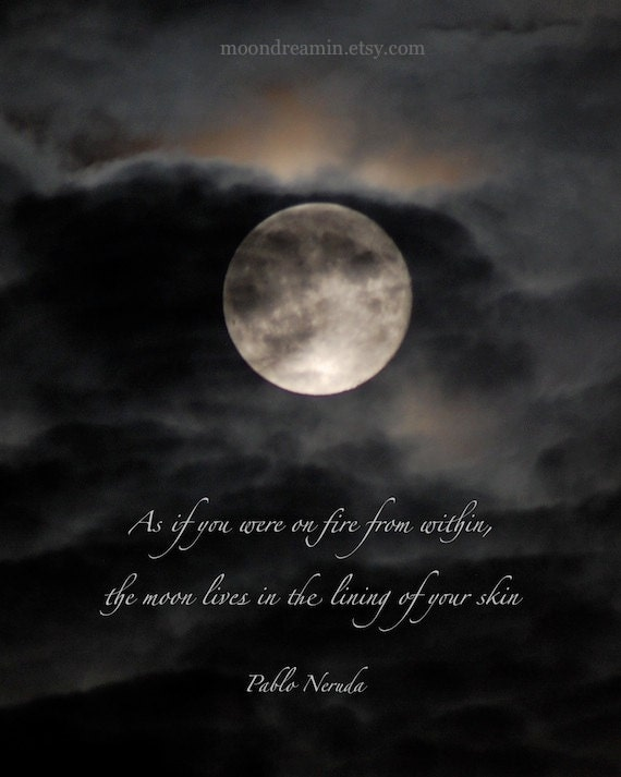 Quotes About Full Moon Pleasing Pablo Neruda Quotation Moon Photo Quote 8 X 10 Inches Sky