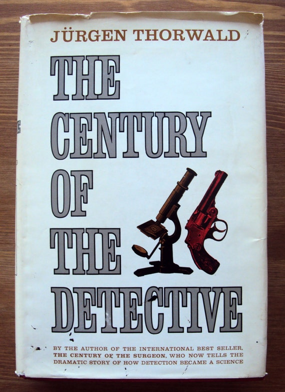 The Century of the Detective (1966) by Jurgen Thorwald - Vintage Classic Nonfiction