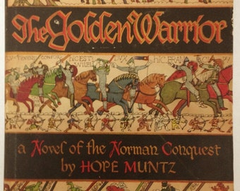 Vintage History Book 'The Golden Warrior: a Novel of the Norman Conquest' by Hope Muntz, First Edition 1949
