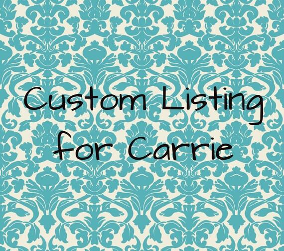 Custom Listing for Carrie