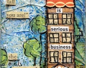 """Truth is serious business 2x4"""" Mini Art Print of Tiny House miniature art with life quote - and FREE SHIPPING TOO"""