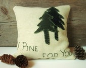 Balsam Pillow, Cabin Pillow, Rustic Balsam Pillow, Lodge Pillow, Tree Pillow, 6x6 Square Pillow, Vintage Quote - I Pine For You Pillow