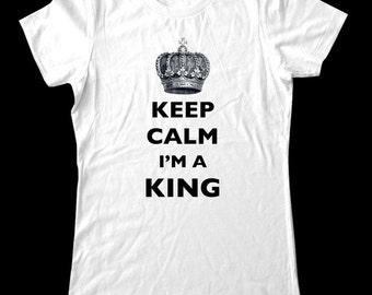 Keep Calm I'm A King T-Shirt - Soft Cotton T Shirts for Women, Men/Unisex, Kids