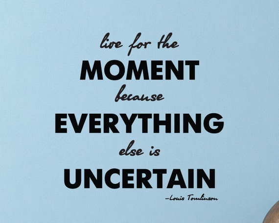 """Good Quotes About Living In The Moment: Items Similar To Louis Tomlinson Quote, """"Live For The"""