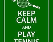 8x10 KEEP CALM and Play Tennis Print in a modern twist to the British UK Royal Propaganda Poster - 8x10 Print