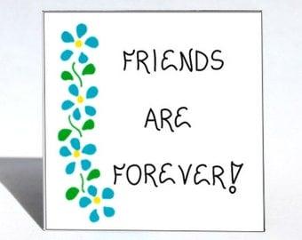 Friendship Magnet, Quote, forever friends, best buddies, BFF,  blue flower original design