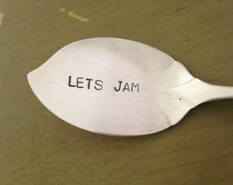 Let's Jam ,   recycled  vintage silverware hand stamped  jelly spoon