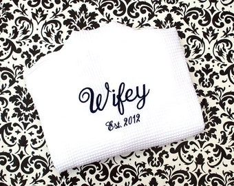 WIFEY Robe - Bridal - Wedding gift for Bride  - WIFEY - Est.  with Year on Back of robe - Shower Gift - Bridal - Weddings
