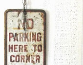 metal no parking sign - urban farmhouse style