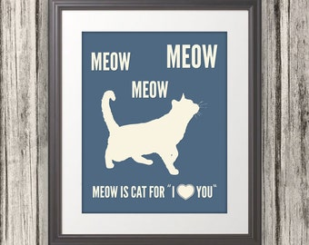 Meow is Cat for I Love You, Cat Print, Cat Art, Cat Poster, Cat Quote - 8x10