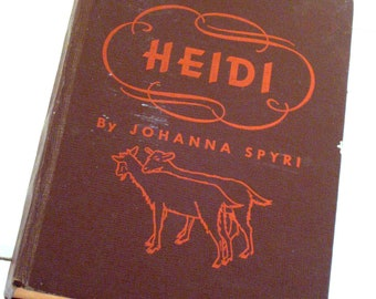 Heidi, Vintage Childrens Hardcover storybook by Johanna Spyri, 1944, wonderful classic for every child