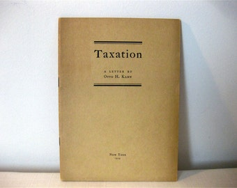 Rare Original Publication: Taxation, A letter by Otto Kahn, Otto H. Kahn, New York 1919