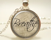 Breathe Necklace, Inspirational Word Pendant, Motivational Quote Jewelry (1179S1IN)