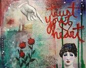 Trust Your Heart - Mixed Media Original artwork, collage original art.