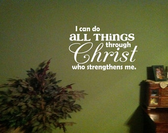 I Can Do All Things Through Christ Who Strengthens Me Philippians 4:13 Vinyl Wall Art Decal