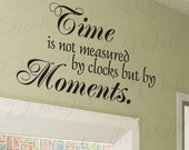 Time Not Measured by Clocks but by Moments Inspirational Motivational Vinyl Wall Decal Decoration Quote Lettering Decor StickerArt IN55
