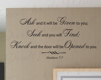Ask and Will be Given You Matthew 7:7 Inspirational Home Religious God Bible Vinyl Wall Decal Quote Sticker Art Decor Decoration R10