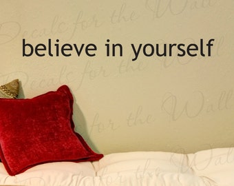 Believe Yourself Office Inspirational Motivational Achievement Success Kid Vinyl Wall Decal Lettering Decoration Quote Sticker Art IN12
