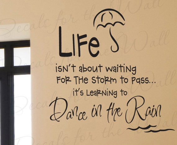 Inspirational Dance Quotes Pleasing Life Isnt About Waiting Storm Pass Dance Rain Inspirational