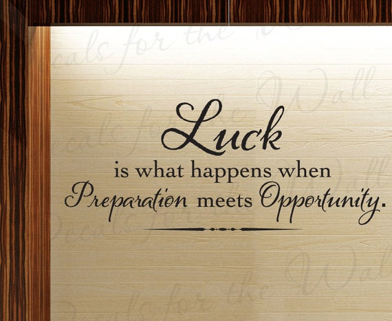 Luck What Happens When Preparation Meets Opportunity Office