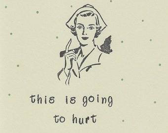 This Is Going To Hurt Funny Handstamped Hangover Nurse Card