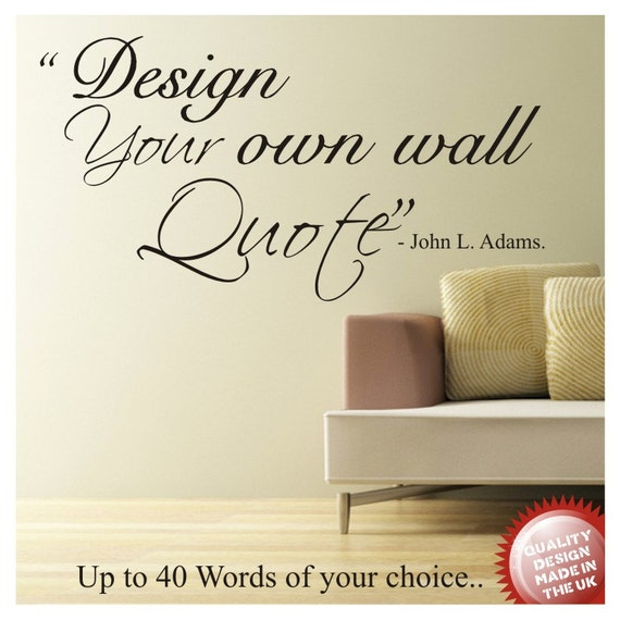 Design your own wall quote vinyl decal sticker decal up to 40