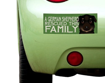"""Dogs Incorporated Sticker - A German Shepherd Rescued This Family  -  Rescue Dog Bumper Sticker 3""""x 8"""" Coated Vinyl"""