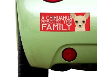 """Dogs Incorporated Sticker - A Chihuahua Rescued This Family  -  Rescue Dog Bumper Sticker 3""""x 8"""" Coated Vinyl"""