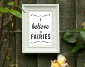 """Cute Quote Prints for Children's Room and/or a Gift for Boy or Girl - """"I Believe in Fairies"""""""