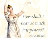 How Shall I Bear So Much Happiness  Jane Austen Quotes Postcard  Pride and Prejudice