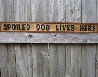 Spoiled Dog/Spoiled Dogs Sign - Routed