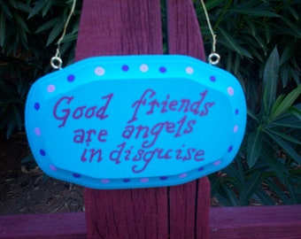 Good friends are angels plaque