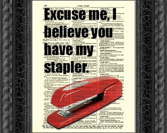 Excuse Me But I Believe You Have My Stapler Office Space Quote Office Decor Gift For Coworker