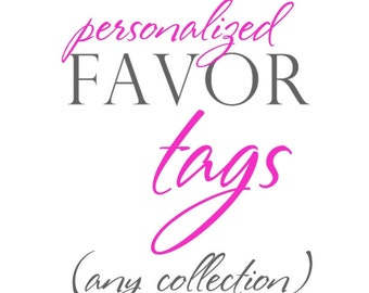 CUSTOM FAVOR TAGS Personalized  by The Celebration Shoppe