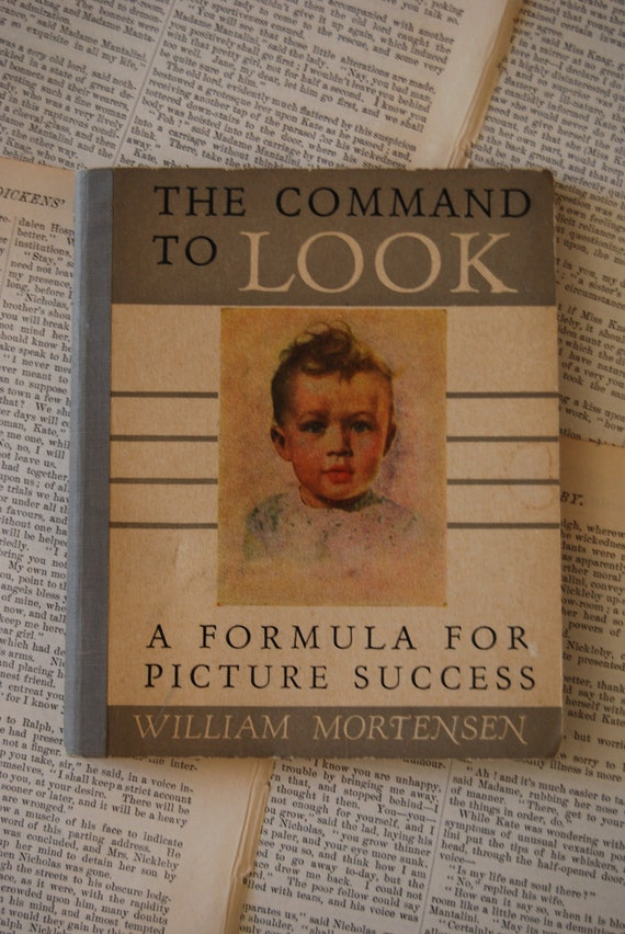 Vintage Book, The Command to Look. A Formula for Picture Success