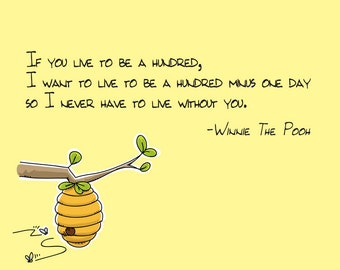 If you live to be 100 -- Winnie the Pooh quote