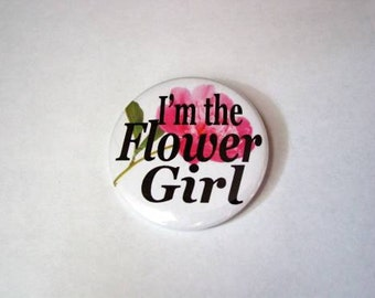 Custom I'm The Flower Girl Pin