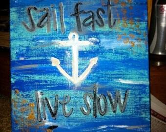 8x10 Sail Fast, Live Slow
