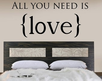 All you need is love - 22x 48Vinyl Lettering words wall quotes graphics Home decor decal custom