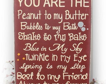 You Are The Peanut To My Butter, The Love Of My Life Wood Sign