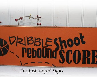 Dribble Rebound Shoot Score Basketball Wood Sign