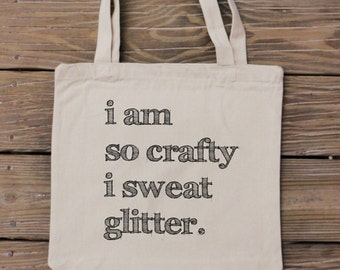 I am so crafty I sweat glitter - Craft Lover Bag - Custom Canvas Tote Bag Design - Heavy Duty Canvas