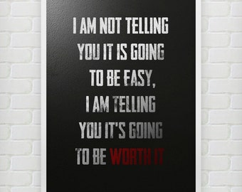 It is going to be worth it  - Motivational poster