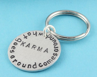 SALE - Karma Handstamped Keychain - What Goes Around Comes Around Silver Key Ring