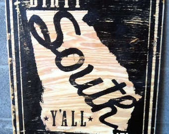 Dirty South wood sign