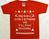 """Toddler """"Ugly Christmas Sweater"""" Kids T-shirt:  RED Merry Christmas ya Filthy Animal Tee - Sizes - 2, 3, 4, 5/6 & 7"""