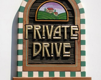 Colorful, one of a kind  Private Drive Sign
