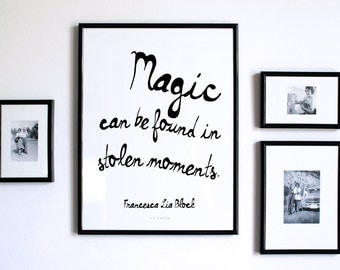 Printable Quote, Inspirational Typography Art, Download And Print JPEG Image - Magic Moments