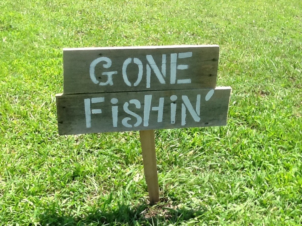 Going Fishing Sign Gone Fishin Country Home Decor By Pinensign